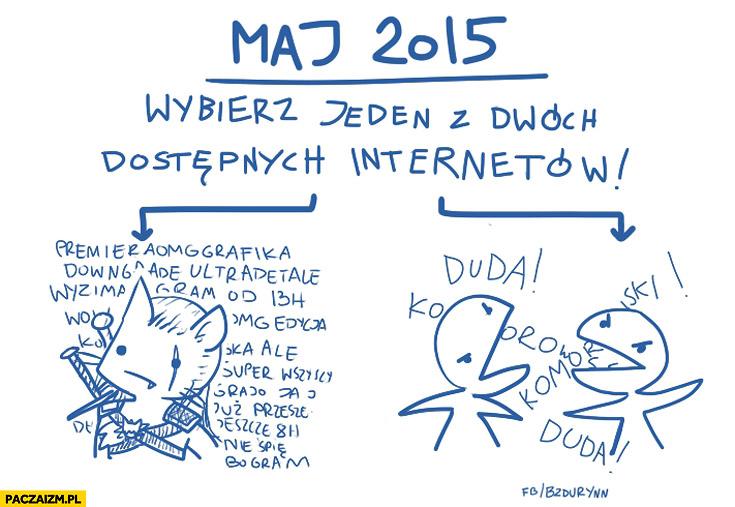Maj 2015 wybierz jeden z dwóch dostępnych internetów Wiedźmin wybory Komorowski Duda