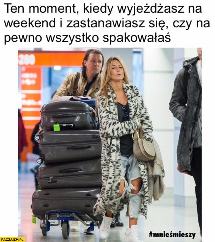 Majdan Rozenek ten moment kiedy wyjeżdżasz na weekend i zastanawiasz się czy na pewno wszystko spakowałaś mnieśmieszy