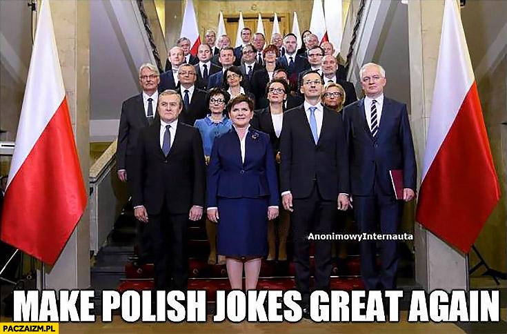 Make Polish jokes great again rząd PiS zdjęcie grupowe