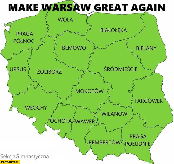 Make Warsaw great again dzielnice Warszawy województwa Polski