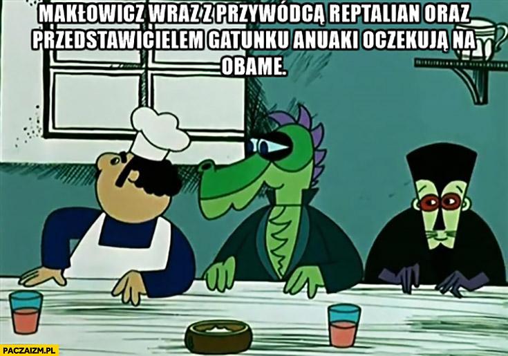 Makłowicz wraz z przywódcą reptilian oraz przedstawicielem gatunku anuaki oczekują na Obamę