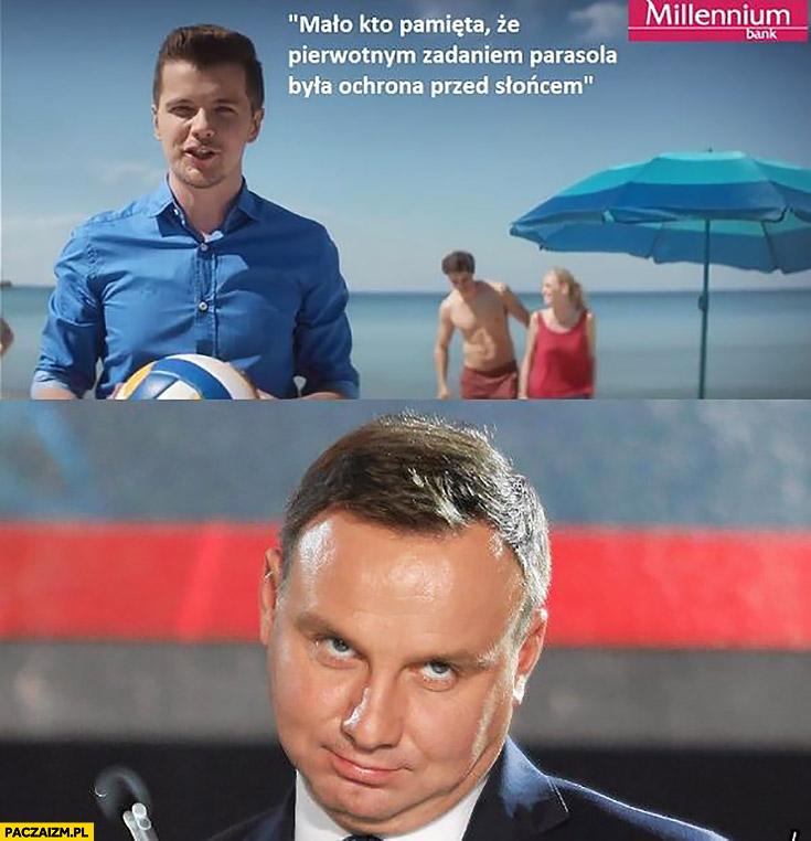 Mało kto pamięta, że pierwotnym zastosowaniem parasola była ochrona przed słońcem. Andrzej Duda Radosław Kotarski
