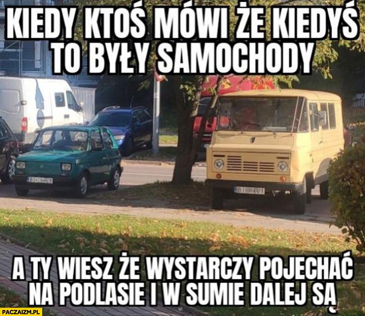Maluch Żuk kiedy ktoś mówi, że kiedyś to były samochody a ty wiesz, że wystarczy pojechać na Podlasie i w sumie dalej są