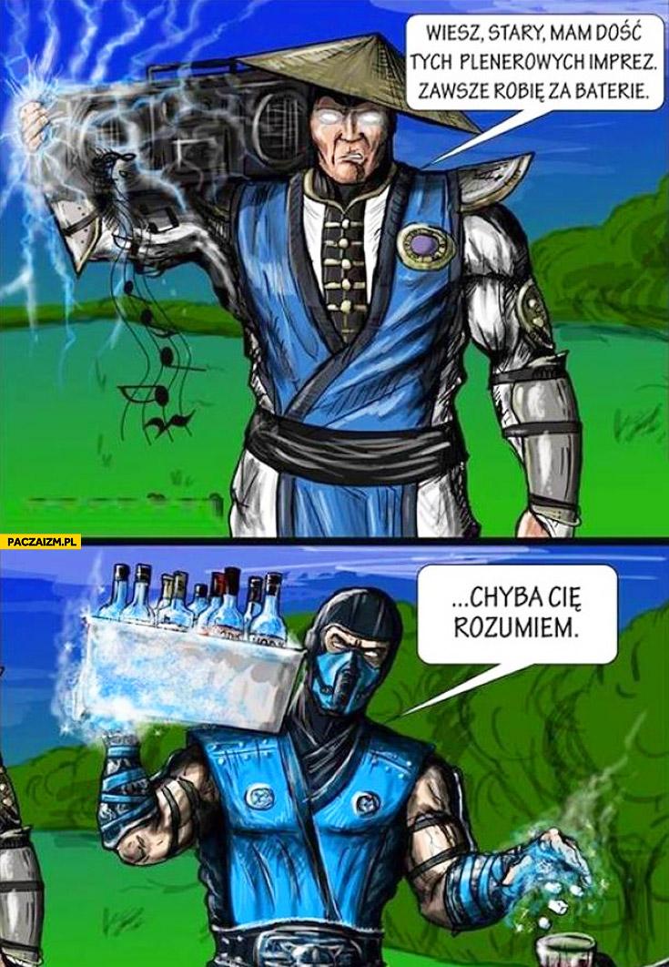 Mam dość plenerowych imprez zawsze robię za baterie chyba Cię rozumiem Raiden Sub-zero Mortal Kombat