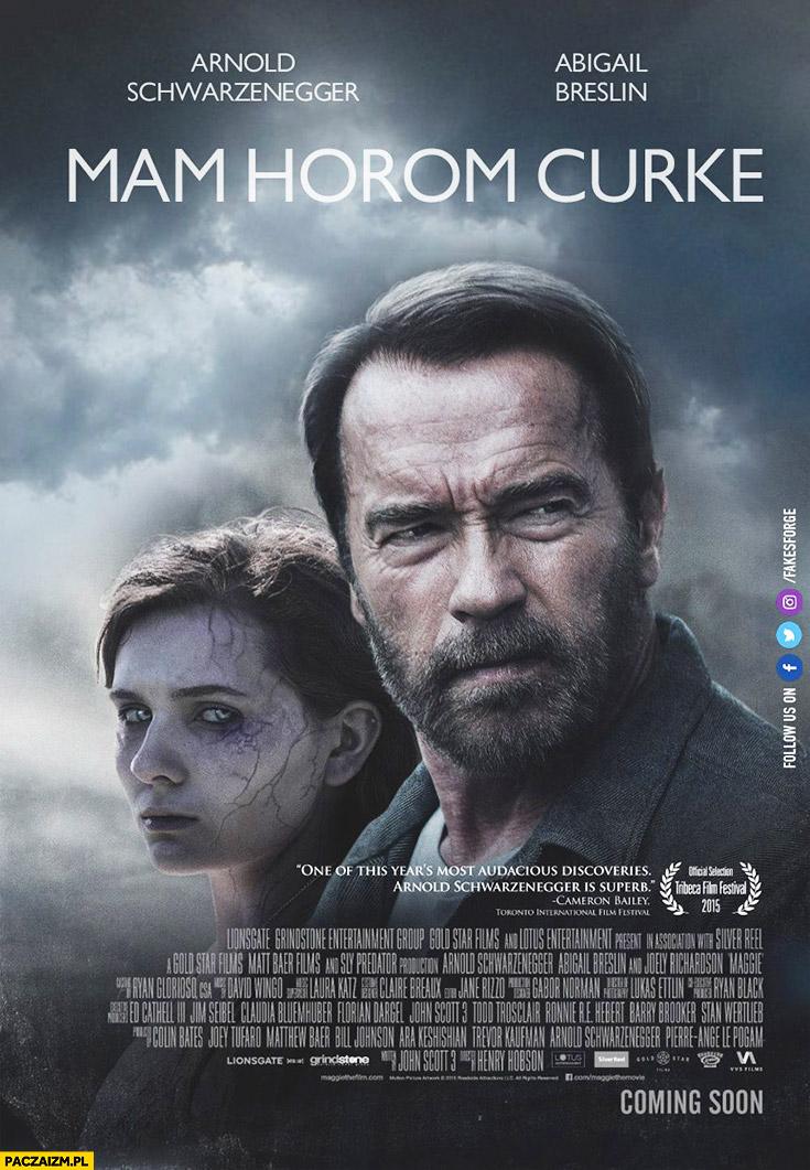 Mam horom curke Arnold Schwarzenegger Maggie film plakat
