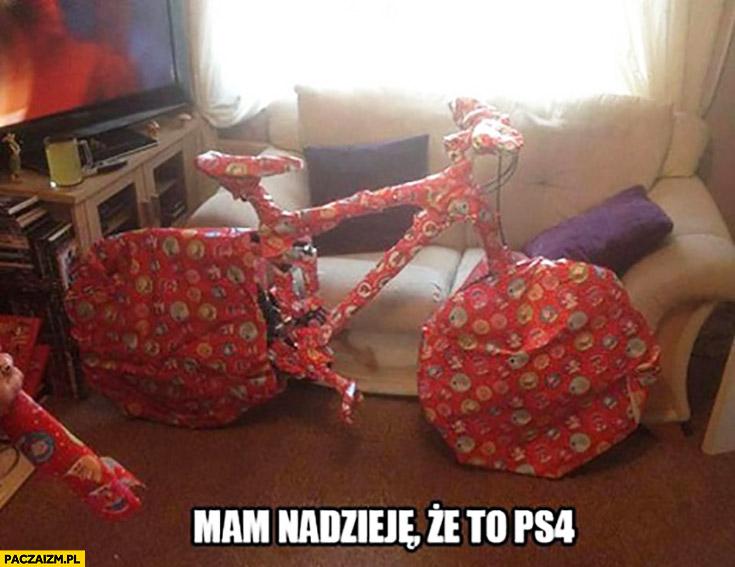 Mam nadzieję, że to PS4 rower prezent
