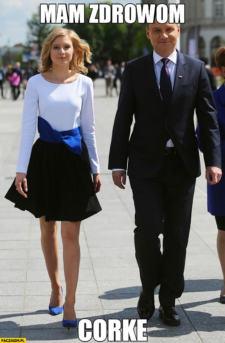 Mam zdrową córke zdrowom curke Andrzej Duda Kinga Duda
