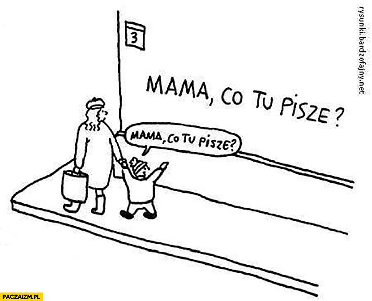 Mama co tu pisze napisane? na murze