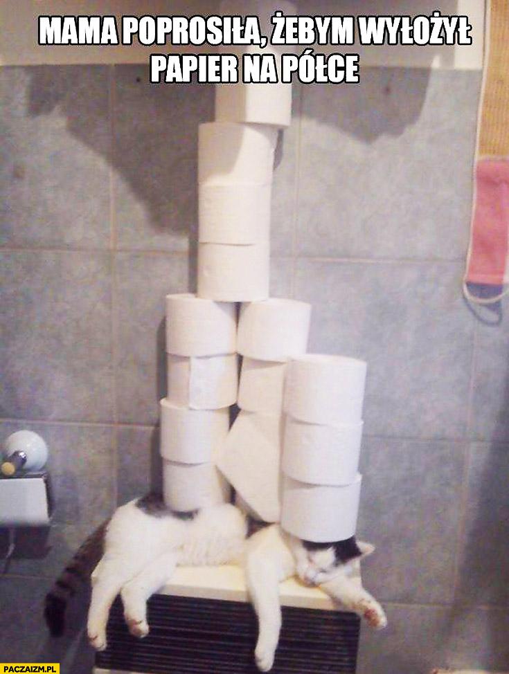 Mama powiedziała żebym położył papier na półce