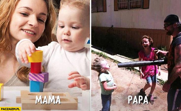 Mama zabawa klockami, tata odkurzaczem w twarz dziecko porównanie