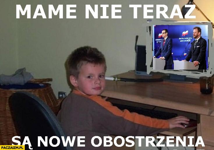 Mame nie teraz są nowe obostrzenia dzieciak Morawiecki Szumowski