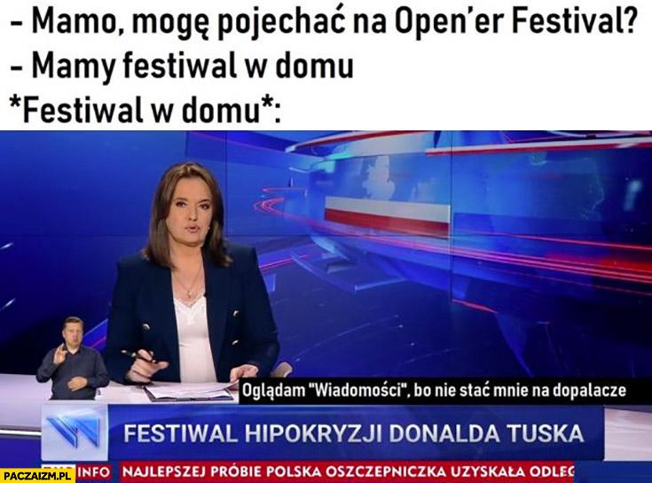 Mamo mogę pojechać na opener festival? Mamy festiwal w domu pasek TVP info festiwal hipokryzji Donalda Tuska