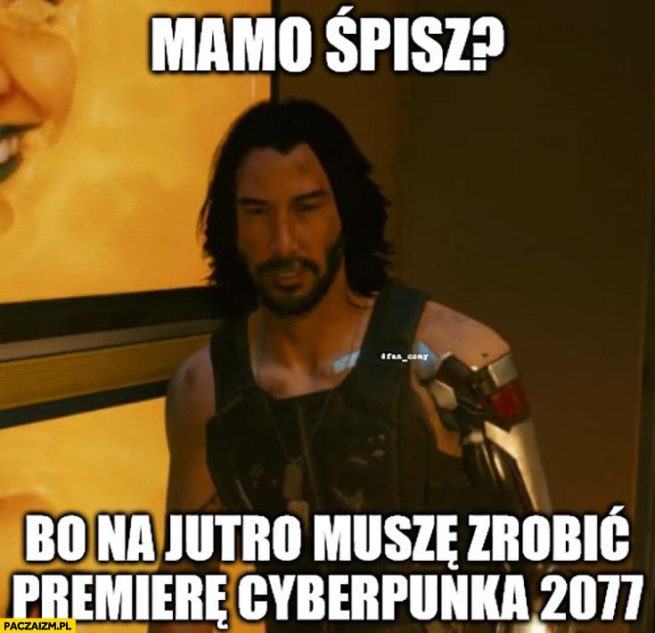 Mamo śpisz? Bo na jutro muszę zrobić premierę Cyberpunk 2077 Keanu Reeves