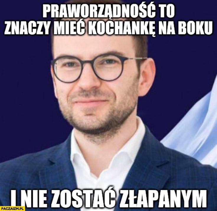 Marcin Kamil Duszek praworządność to znaczy mieć kochankę na boku i nie zostać złapanym