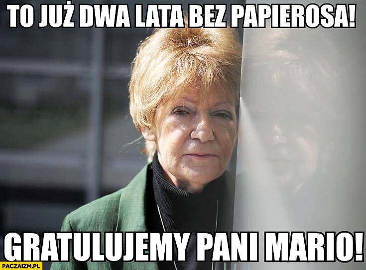 Maria Czubaszek to już dwa lata bez papierosa gratulujemy Pani Mario