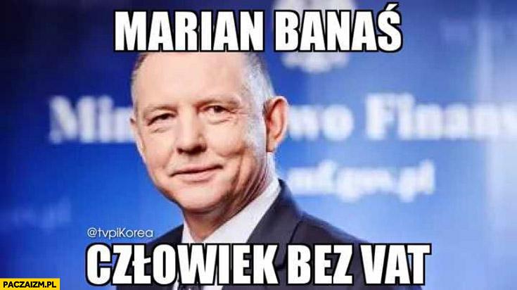 Marian Banaś człowiek bez VAT