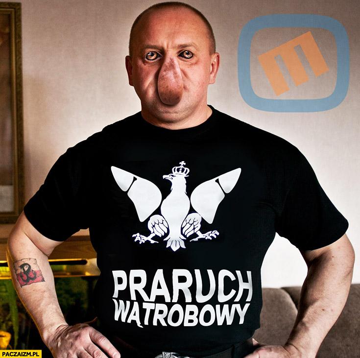 Marian Powalski Praruch Wątrobowy przeróbka typowy Polak nosacz małpa
