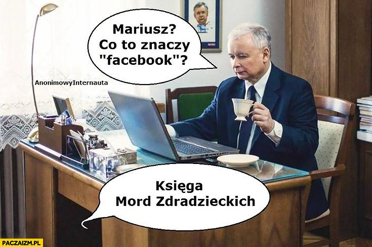 Mariusz co to znaczy facebook księga mord zdradzieckich Kaczyński