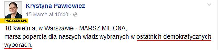 Marsz poparcia władz wybranych w ostatnich demokratycznych wyborach Krystyna Pawłowicz