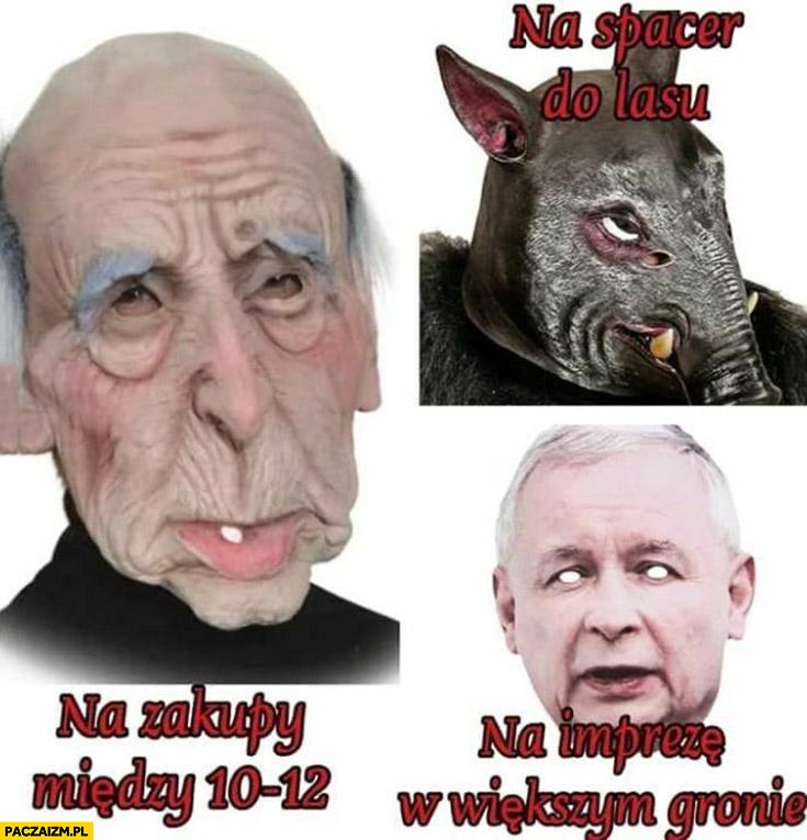 Maski na zakupy miedzy 10 a 12, na spacer do lasu, na imprezę w większym gronie Kaczyński