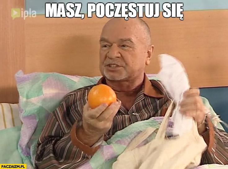 Masz poczęstuj się pomarańcza Paździoch Testoviron Świat według kiepskich