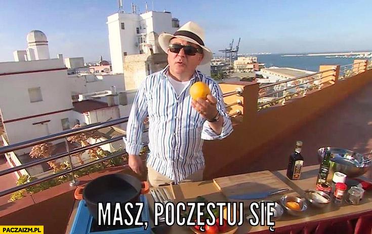 Masz poczęstuj się Robert Makłowicz