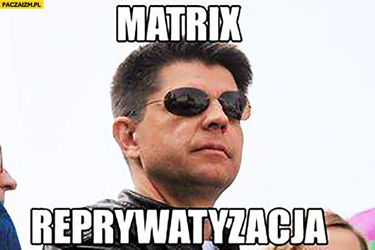Matrix reprywatyzacja Petru w okularach