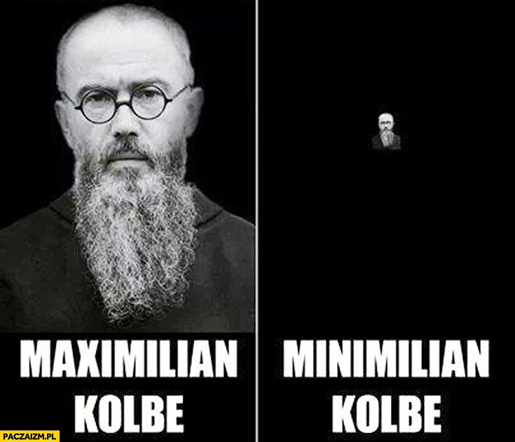 Maximilian Kolbe Minimilian Kolbe