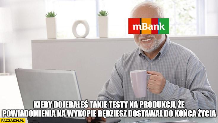 mBank kiedy dowaliłeś takie testy na produkcji, że powiadomienia będziesz dostawał do końca życia
