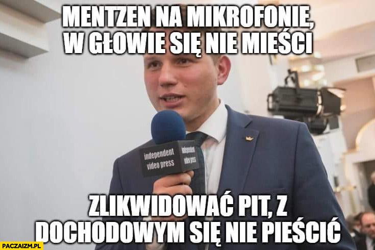 Mentzen na mikrofonie w głowie się nie mieści zlikwidować PIT, z dochodowym się nie pieścić