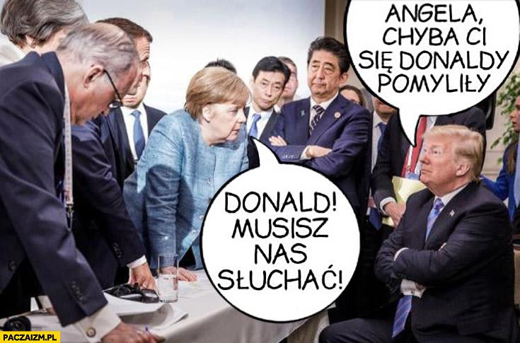 Merkel do Trumpa Donald musisz nas słuchać! Angela chyba Ci się Donaldy pomyliły Tusk