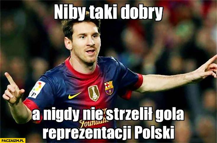 Messi niby taki dobry a nigdy nie strzelił gola reprezentacji Polski