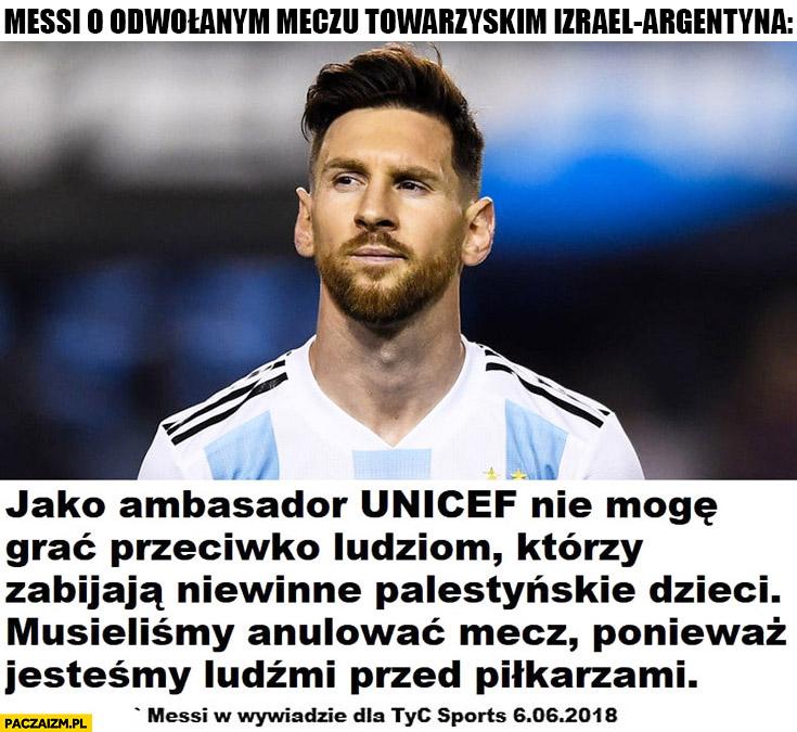 Messi o odwołanym meczu Izrael – Argentyna: nie mogę grać przeciwko ludziom, którzy zabijają niewinne palestyńskie dzieci, musieliśmy anulować mecz ponieważ jesteśmy ludźmi przed piłkarzami