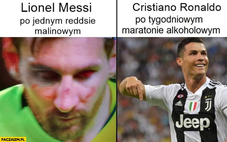 Messi po jednym Reddsie malinowym vs Ronaldo po tygodniowym maratonie alkoholowym