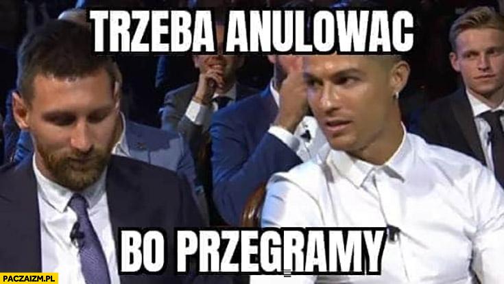 Messi Ronaldo złota piłka trzeba anulować bo przegramy