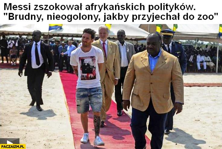 Messi zszokował afrykańskich polityków brudny nieogolony jakby przyjechał do zoo
