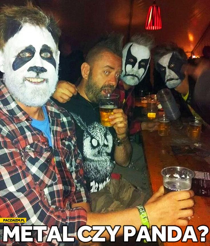 Metal czy panda?