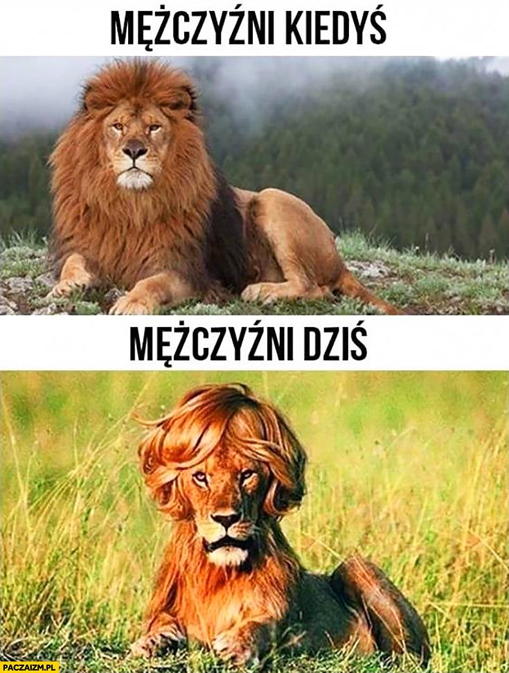Mężczyźni kiedyś vs mężczyźni dziś lew lwy porównanie