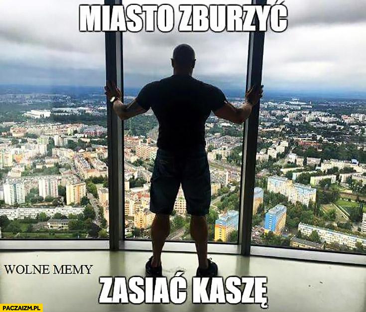 Miasto zburzyć, zasiać kaszę Michał Karmowski