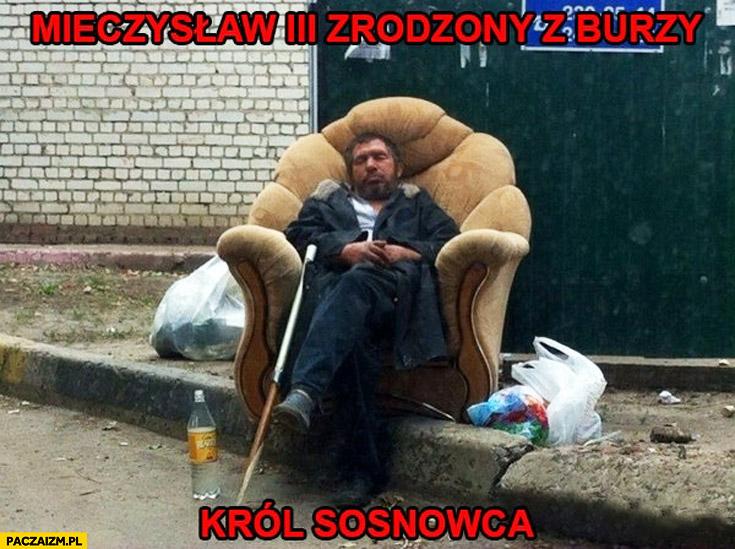 Mieczysław 3 zrodzony z burzy Król Sosnowca
