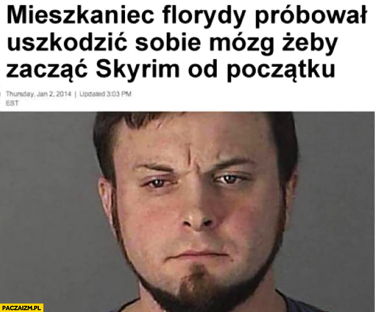 Mieszkaniec Florydy próbował uszkodzić sobie mózg żeby zacząć Skyrim od początku