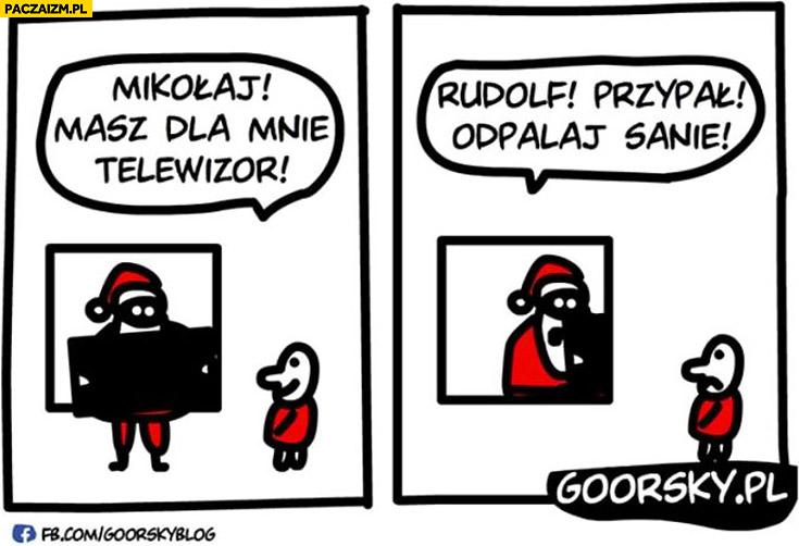 Mikołaj! Masz dla mnie telewizor? Rudolf przypał, odpalaj sanie Święty Mikołaj złodziej
