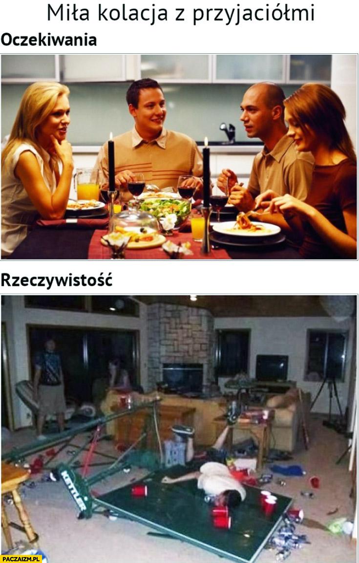 Miła kolacja z przyjaciółmi oczekiwania rzeczywistość