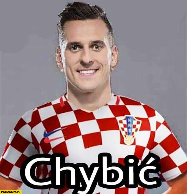 Milik Chybić Chorwat Chorwacki piłkarz przeróbka nazwiska