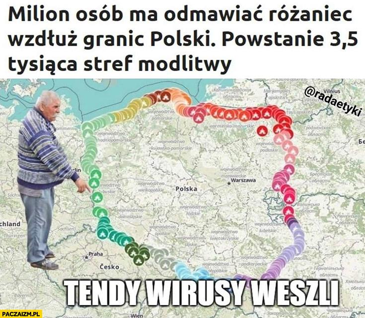 Milion osób ma odmawiać różaniec wzdłuż granic polski tędy wirusy weszli