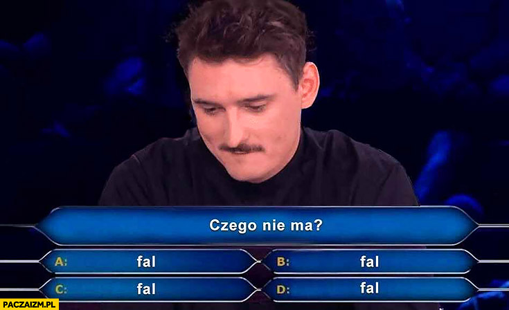 Milionerzy Dawid Podsiadło czego nie ma? fal