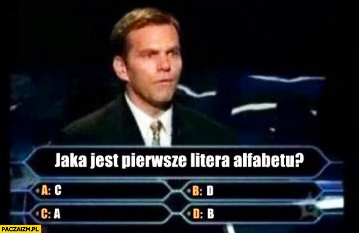 Milionerzy jaka jest pierwsza litera alfabetu
