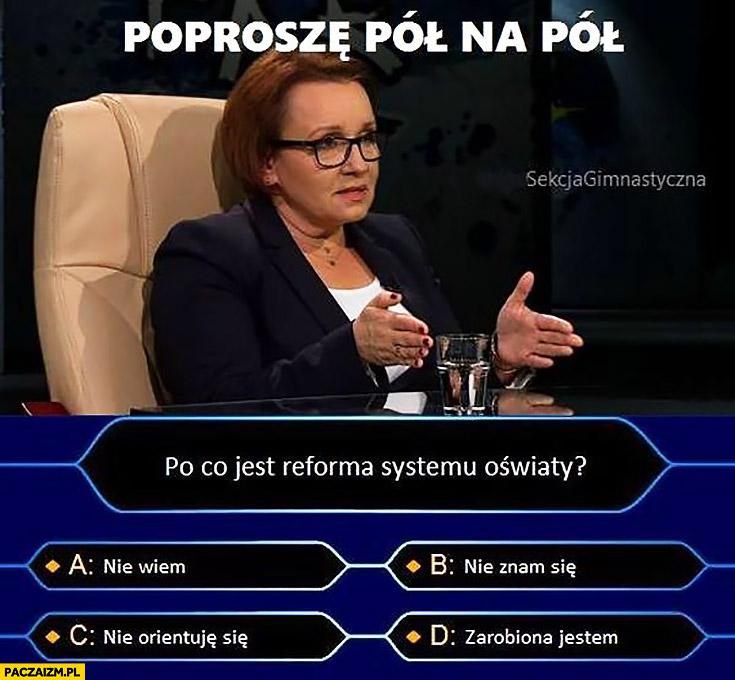 Milionerzy po co jest reforma systemu oświaty Zalewska poproszę pół na pół