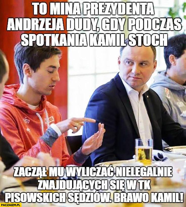 Mina prezydenta Andrzeja Dudy gdy podczas spotkania Kamil Stoch zaczął mu wyliczać nielegalnie znajdujących się w Trybunale Konstytucyjnym PiSowskich sędziów