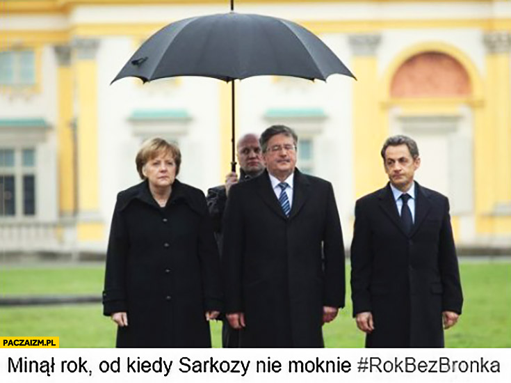 Minął rok od kiedy Sarkozy nie moknie. Rok bez Bronka Komorowskiego